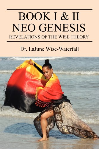 Book I II Neo Genesis: Revelations of the Wise Theory: Lajune Wise-Waterfall