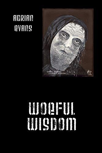 Woeful Wisdom (9781432783730) by Adrian Evans