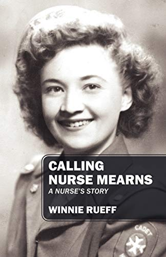 Calling Nurse Mearns: A Nurse's Story: Winnie Rueff