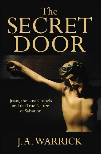 9781432784751: The Secret Door: What Ancient Texts Reveal About Jesus and the True Nature of Salvation