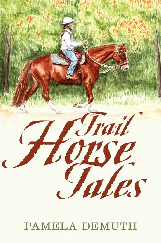 Trail Horse Tales: DeMuth, Pamela