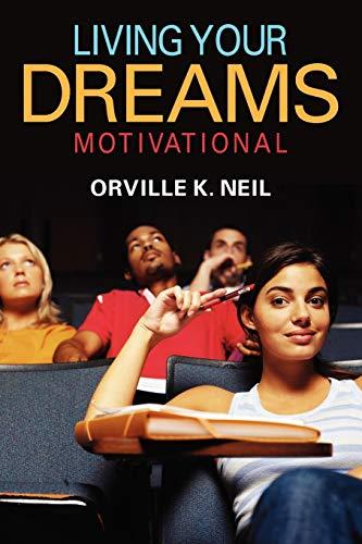 Living Your Dreams: Motivational: Neil, Orville K