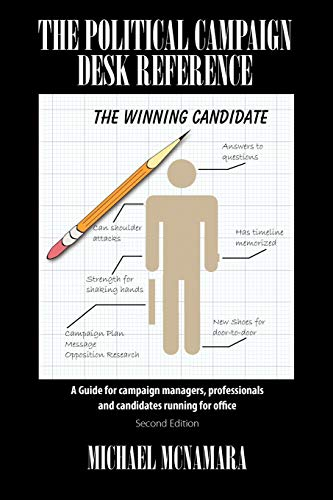 9781432787325: The Political Campaign Desk Reference: A Guide for Campaign Managers, Professionals and Candidates Running for Office