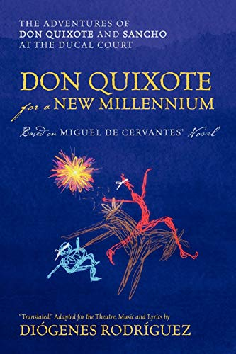 9781432787608: Don Quixote For a New Millennium: The Adventures of Don Quixote and Sancho at the Ducal Court