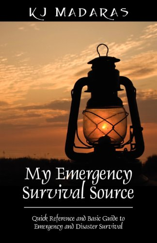 My Emergency Survival Source Quick Reference and Basic Guide to Emergency and Disaster Survival: K ...