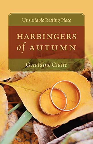 Harbingers of Autumn: Unsuitable Resting Place: Geraldine Claire