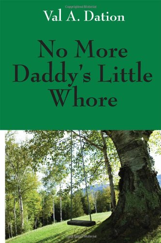 No More Daddys Little Whore: Val Dation