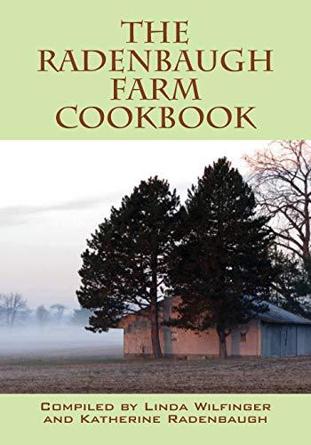 The Radenbaugh Farm Cookbook