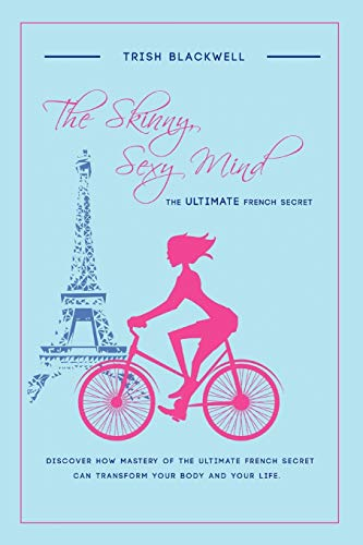 9781432788629: The Skinny, Sexy Mind: The Ultimate French Secret