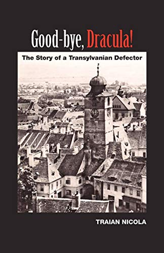 9781432788711: Good-Bye, Dracula!: The Story of a Transylvanian Defector