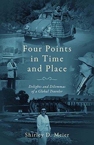 9781432791896: Four Points in Time and Place: Delights and Dilemmas of a Global Traveler
