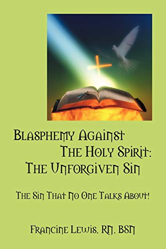 9781432792121: Blasphemy Against the Holy Spirit: The Unforgiven Sin: The Sin That No One Talks About!