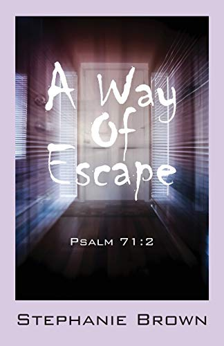 A Way of Escape: Psalm 71:2 (Paperback): Stephanie Brown