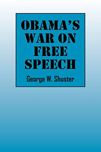 Obama's War on Free Speech: George Shuster