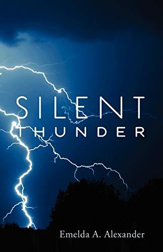 Silent Thunder: Emelda A. Alexander