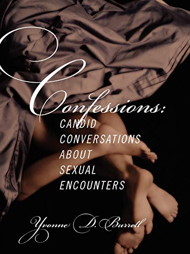 Confessions: Candid Conversations about Sexual Encounters: Yvonne Burrell