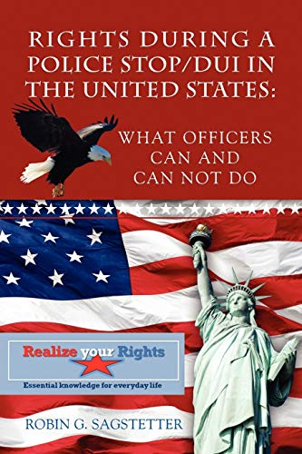 9781432794286: Rights During a Police Stop/DUI in The United States: : What Officers Can and Can Not Do