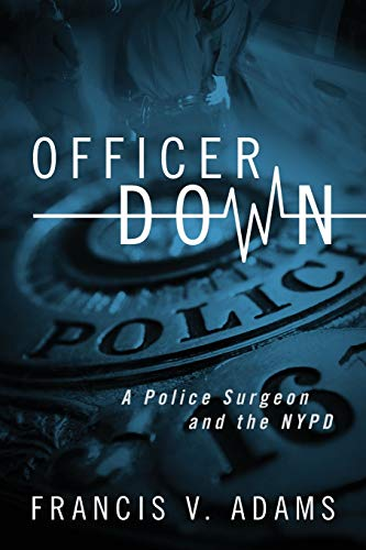 9781432794927: Officer Down: A Police Surgeon and the NYPD