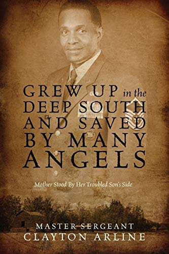 Grew Up in the Deep South and Saved by Many Angels: Mother Stood by Her Troubled Sons Side: Master ...