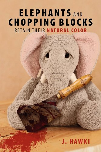 9781432795344: Elephants and Chopping Blocks Retain Their Natural Color