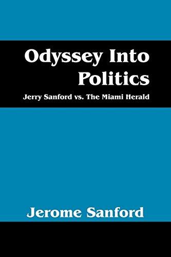 9781432795450: Odyssey Into Politics: Jerry Sanford vs. the Miami Herald