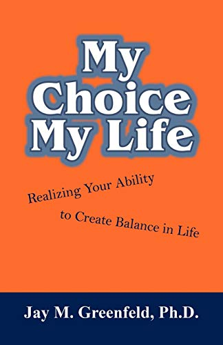 9781432795535: MY CHOICE - MY LIFE: Realizing Your Ability to Create Balance in Life