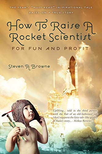 9781432796136: How to Raise a Rocket Scientist for Fun and Profit