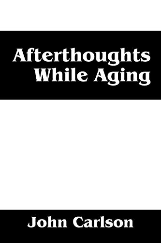 Afterthoughts While Aging: John Carlson