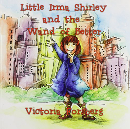 9781432796716: Little Irma Shirley and the Wand of Better: City Adventures