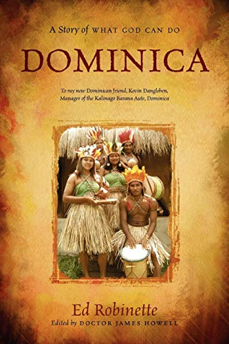 Dominica: A Story of What God Can Do: Ed Robinette