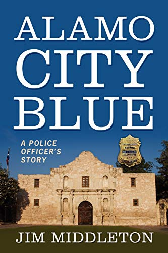 9781432798147: Alamo City Blue: A Police Officer's Story