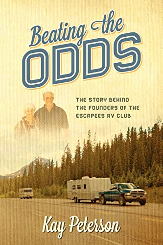 Beating the Odds: The Story Behind the Founders of the Escapees RV Club: Kay Peterson