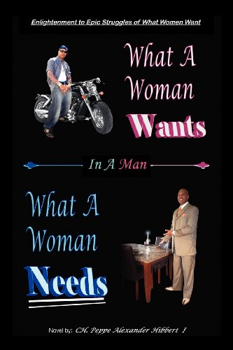 9781432798550: Enlightenment to Epic Struggles of What Women Want What a Woman Wants in a Man: What a Woman Needs a Novel