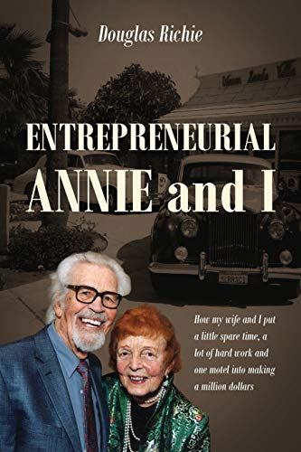 Entrepreneurial Annie and I: How My Wife: Richie, Douglas