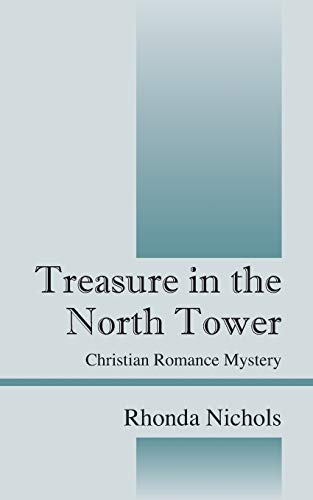 9781432799908: Treasure in the North Tower: Christian Romance Mystery