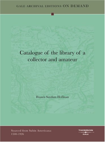 9781432803568: Catalogue Of The Library Of A Collector And Amateur