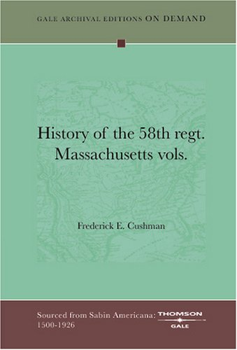 9781432808921: History of the 58th regt. Massachusetts vols.