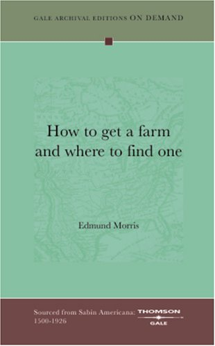 9781432809775: How To Get A Farm And Where To Find One