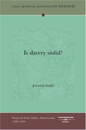 9781432810443: Is Slavery Sinful?