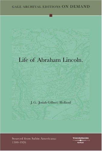Life Of Abraham Lincoln: Holland, Josiah Gilbert