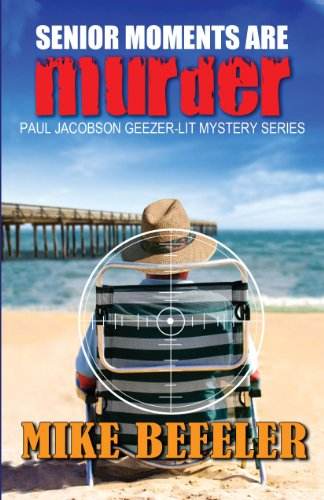 9781432825096: Senior Moments Are Murder (Five Star Mystery Series) (A Paul Jacobson Geezer-Lit Mystery)