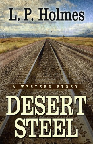 Desert Steel: A Western Story (Five Star: Holmes, L. P.