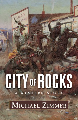 City of Rocks: A Western Story (Five Star Western Series) (1432825577) by Michael Zimmer
