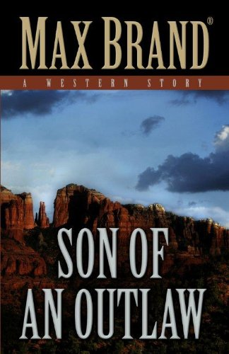 Son of an Outlaw: A Western Story (Five Star Western Series): Brand, Max