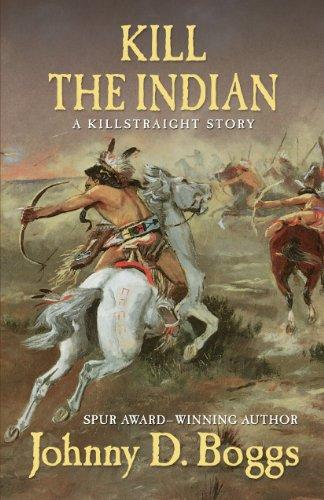 9781432825645: Kill the Indian: A Killstraight Story (Five Star Western Series)
