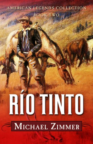 Río Tinto: A Western Story (Five Star Western Series) (143282628X) by Zimmer, Michael