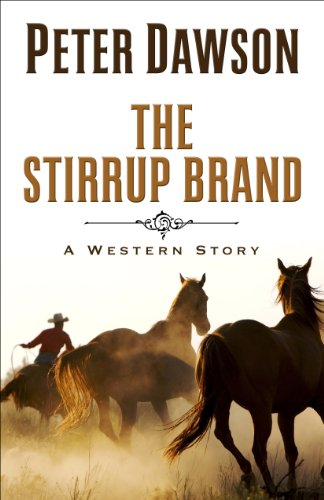 The Stirrup Brand: A Western Story: Dawson, Peter
