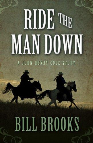 Ride the Man Down (A John Henry: Bill Brooks