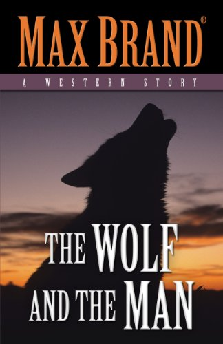 The Wolf and the Man: A Western Story (Five Star Western Series): Brand, Max