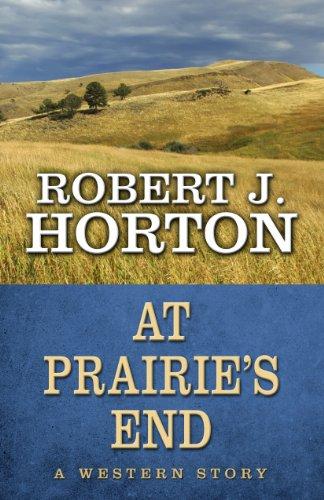 At Prairie's End (Five Star Western Series): Horton, Robert J
